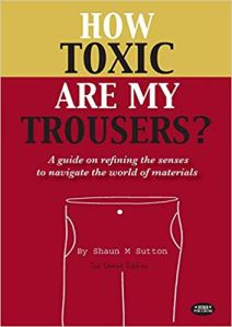 How Toxic are my trousers Shaun Sutton