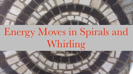 energy moves in spirals and whirling spontaneous qigong