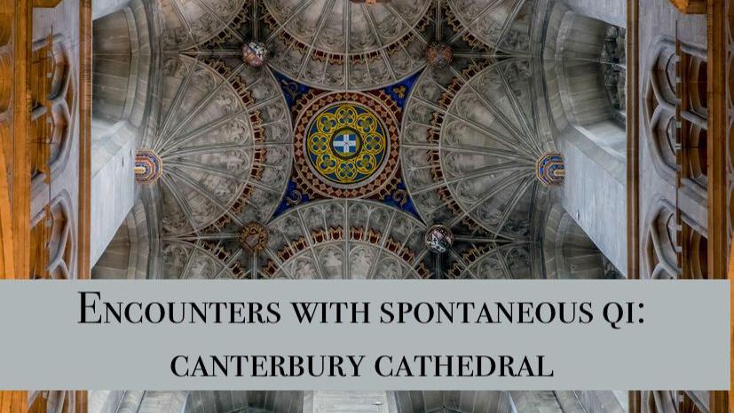 spontaneous qigong Canterbury cathedral