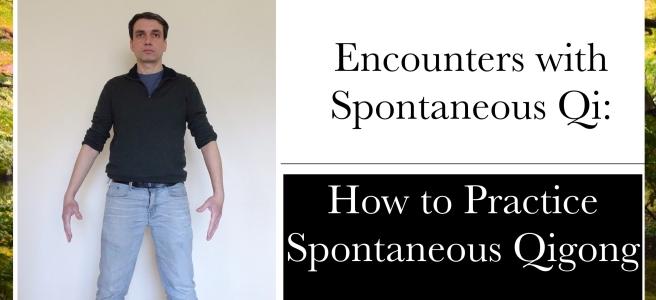 how to practice spontaneous qigong zifagong