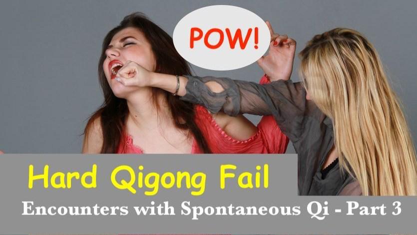 hard qigong fail spontaneous qigong